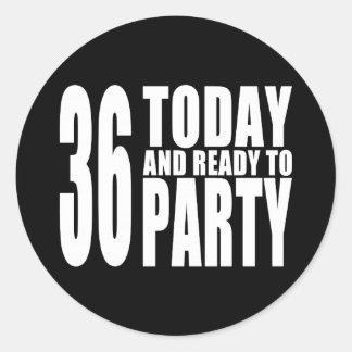 36.o Fiestas de cumpleaños: 36 hoy y aliste para Pegatinas Redondas