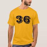 #36 T-Shirt