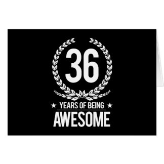 36th Birthday (36 Years Of Being Awesome) Card