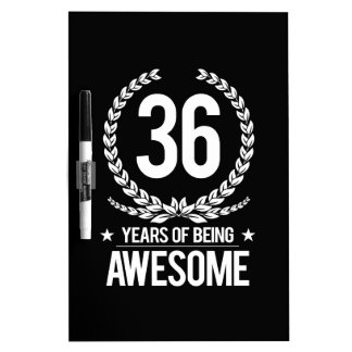 36th Birthday (36 Years Of Being Awesome) Dry-Erase Board