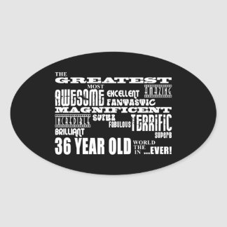 36th Birthday Party Greatest Thirty Six Year Old Oval Sticker