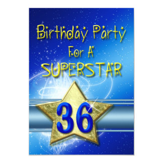 36th Birthday party Invitation for a Superstar.