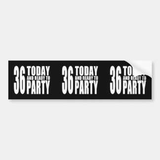36th Birthdays Parties : 36 Today & Ready to Party Bumper Sticker