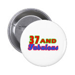 37 and Fabulous Birthday Designs Buttons