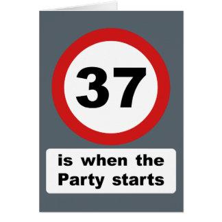 37 es cuando el fiesta comienza tarjeta de felicitación