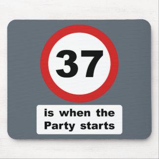 37 is when the Party Starts Mouse Pad