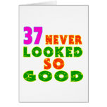 37 Never Looked So Good Birthday Designs Cards