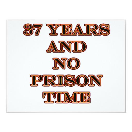 """37 No prison time 4.25"""" X 5.5"""" Invitation Card"""