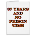 37 No prison time Cards