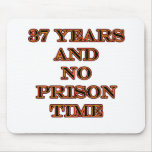 37 No prison time Mouse Pads