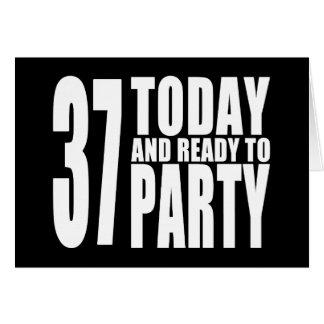 37.o Fiestas de cumpleaños: 37 hoy y aliste para Tarjeta De Felicitación