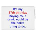 37 Polite thing to do Greeting Cards