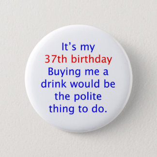 37 Polite thing to do Pinback Button