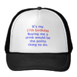 37 Polite thing to do Trucker Hat