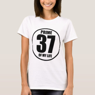 37 - prime of my life T-Shirt