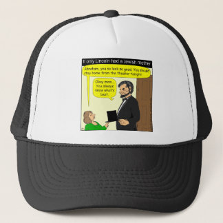 381 Abe Lincoln Needed a Jewish Mother - Cartoon Trucker Hat