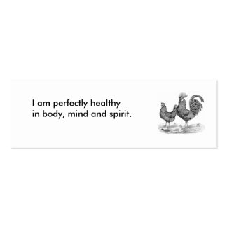 383, I am perfectly healthy in body, mind and s... Mini Business Card