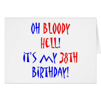 38 Bloody Hell Greeting Card