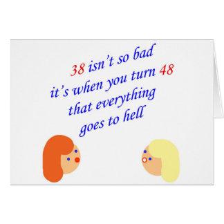 38 isn't so bad greeting card