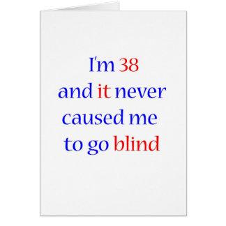 38 never gone blind card