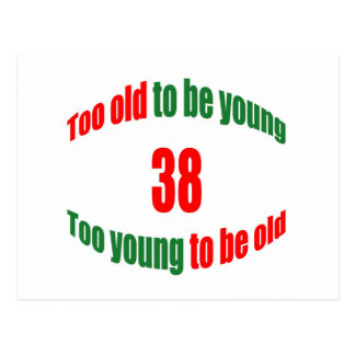 38 Too Old Postcard