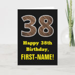 "[ Thumbnail: 38th Birthday: Name, Faux Wood Grain Pattern ""38"" Card ]"