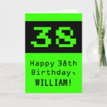 "[ Thumbnail: 38th Birthday: Nerdy / Geeky Style ""38"" and Name Card ]"