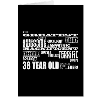 38th Birthday Party Greatest Thirty Eight Year Old Greeting Card