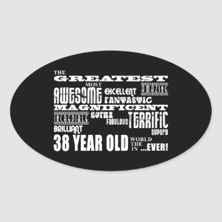 38th Birthday Party Greatest Thirty Eight Year Old Oval Sticker