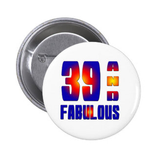 39 And Fabulous Pinback Button