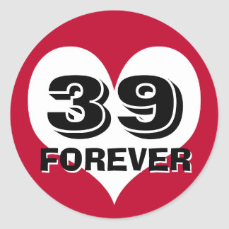 39 FOREVER Heart Classic Round Sticker