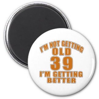 39 I Am Getting Better 2 Inch Round Magnet