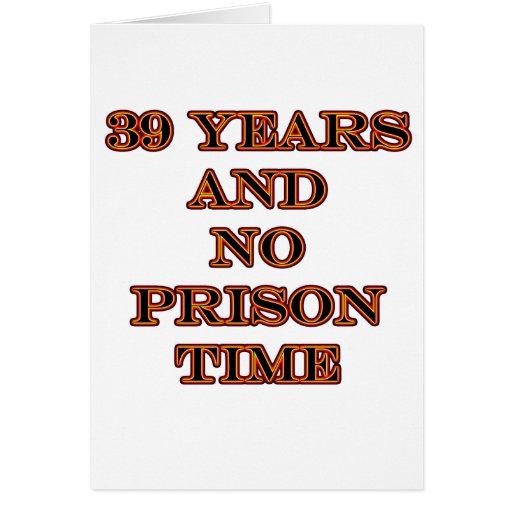39 ninguna hora de prisión tarjeta de felicitación