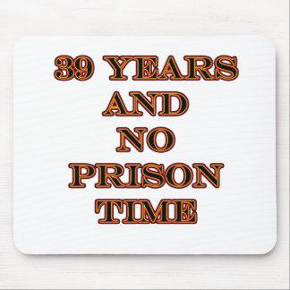 39 No prison time Mouse Pad