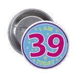 39.o Insignia del cumpleaños Pins