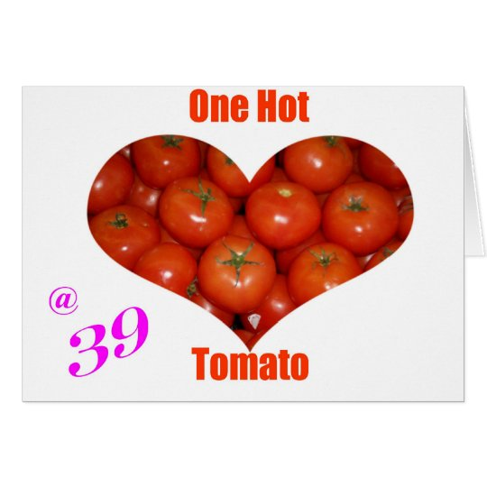 39 One Hot Tomato Card