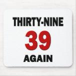39 otra vez alfombrilla de ratón