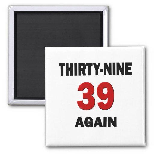 39 otra vez imán de frigorífico