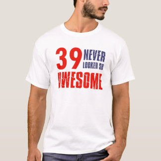 39 year  birthday designs T-Shirt