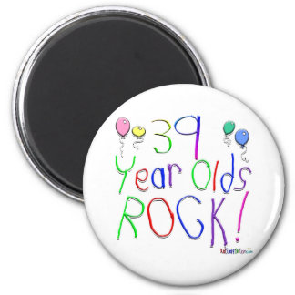 39 Year Olds Rock ! 2 Inch Round Magnet