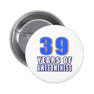39 Years of Awesomeness Pin