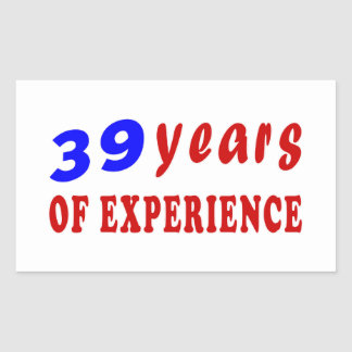 39 years of experience rectangular stickers