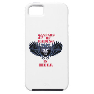 39 years of raising in hell iPhone 5 case