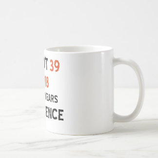 39th birthday designs coffee mug