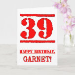 [ Thumbnail: 39th Birthday: Fun, Red Rubber Stamp Inspired Look Card ]