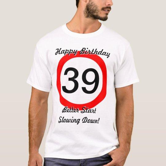 39th Birthday Joke 39 Road Sign Speed Limit T-Shirt