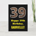 "[ Thumbnail: 39th Birthday: Name, Faux Wood Grain Pattern ""39"" Card ]"