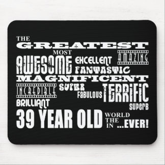 39th Birthday Party Greatest Thirty Nine Year Old Mouse Pad