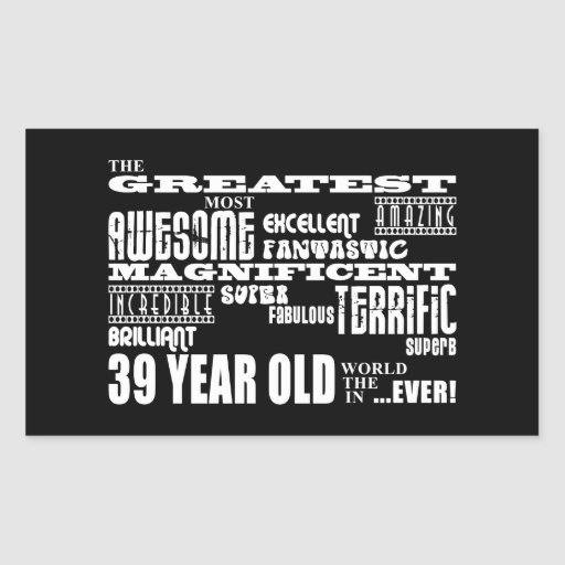 39th Birthday Party Greatest Thirty Nine Year Old Rectangular Sticker