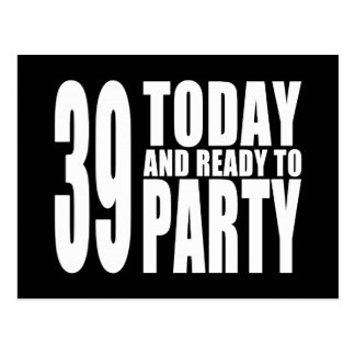 39th Birthdays Parties : 39 Today & Ready to Party Postcard